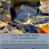 An Interview with Deborah Dian: Author of The Mayor and the Garbage: The Teen Who Saved His Town