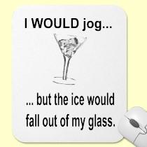 I Would Jog, But...