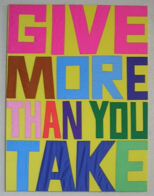Give more than you take - Giving principle