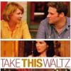 Take This Waltz Soundtrack Features Leonard Cohen, Burton Cummings, Feist, The Parachute Club & The Buggles