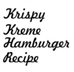 Krispy Kreme Burger Recipe For The Cheddar Bacon Cheeseburger of Delight!