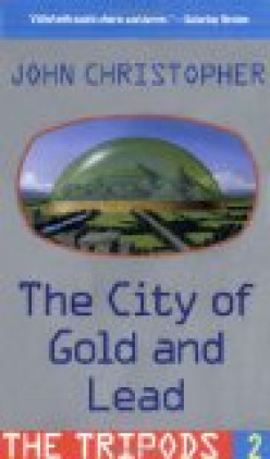 The Tripods Book II: The City of Gold and Lead