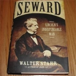 Seward: Lincolns' Indispensable Man; Secretary of State