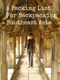 A Packing List for Backpacking Southeast Asia: How to Pack Light, Stay Cool and Look Stylish