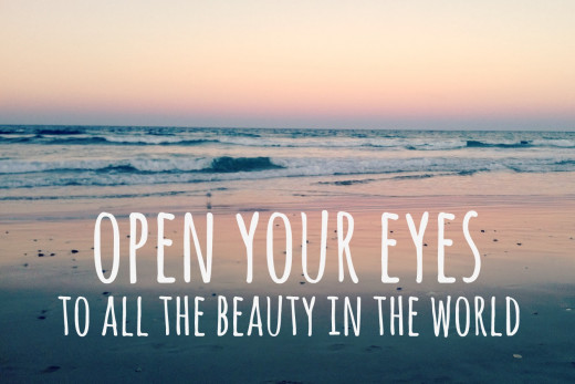 Open Your Eyes to All the Beauty in the World