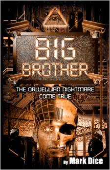 Big Brother: The Orwellian Nightmare Come True Paperback – January 21, 2011 by Mark Dice  (Author)
