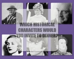 Which Historical Figures Would You Invite To Dinner?