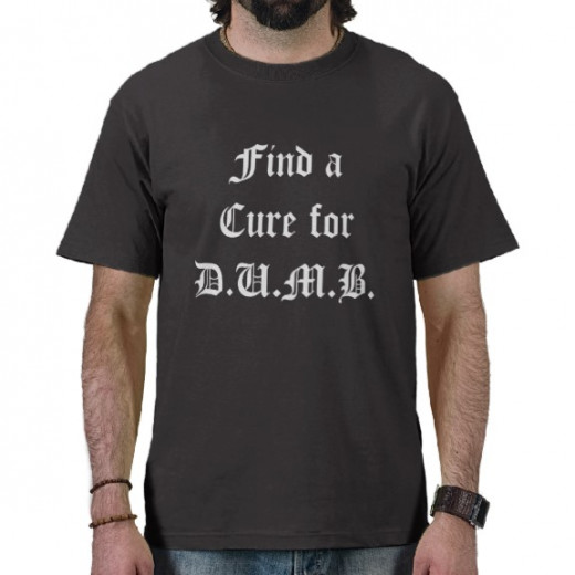 Find a Cure for D.U.M.B. T Shirts