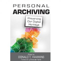 Personal Archiving; Start Today