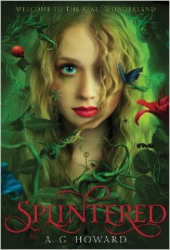 Splintered by A.G Howard Review +YA Tropes