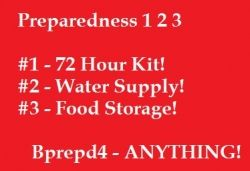 Preparedness 1 2 3's include a 72 hour kit, a water supply, and a stock of food storage. Start your emergency plans with these basics and build it an item at a time.