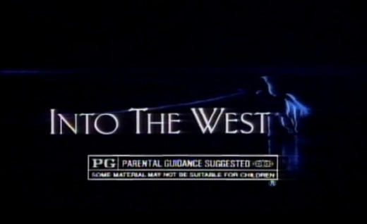 Into the West - Rated PG
