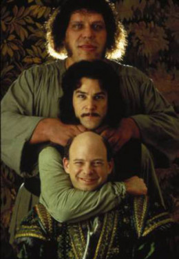 Andre' Roussimoff (the Giant) as Fezzik, Mandy Patinkin as Inigo Montoya, and Wallace Shawn as Vizzini the genius villian who plots to capture and kill Buttercup to start a war.