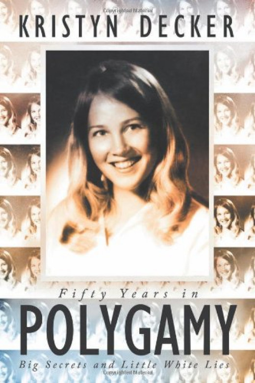 "The original book cover for the memoir, ""Fifty Years in Polygamy: Big Secrets and Little White Lies"" by Kristyn Decker. This is an early copy of the book. The one sold below is the ""uncensored version."""