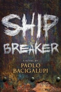 'Ship Breaker' by Paolo Bacigalupi - A Post-Apocalyptic Adventure